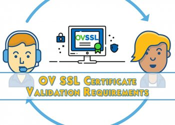 OV SSL Certificate Validation Requirements