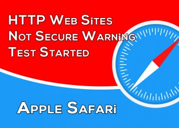 Apple Safari, HTTP Web Sites Not Secure Warning Test Started